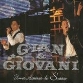 Uma História De Sucesso de Gian & Giovani