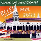 Belém Pará Brasil: Sons Da Amazônia de Various Artists