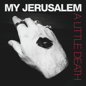A Little Death by My Jerusalem