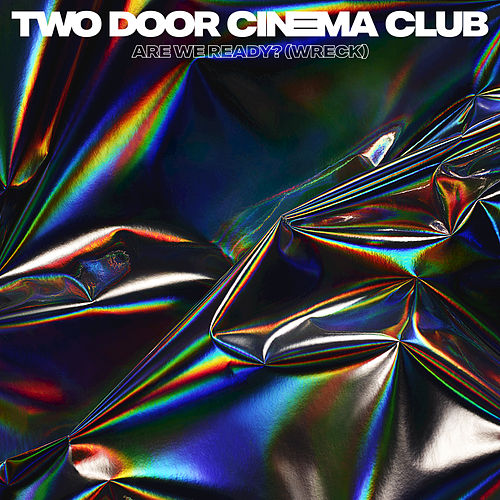 Are We Ready? (Wreck) by Two Door Cinema Club