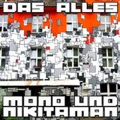Das Alles by Mono & Nikitaman