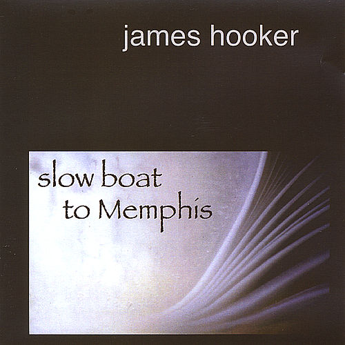 Slow Boat to Memphis by James Hooker