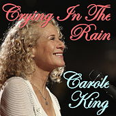 Crying In The Rain by Carole King