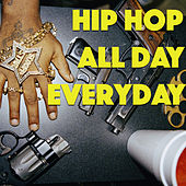 Hip Hop All Day Every Day by Various Artists