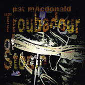 Troubadour of Stomp de Pat MacDonald