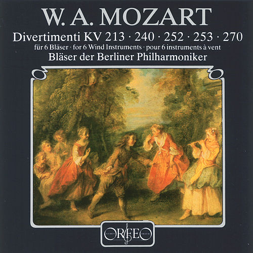Mozart: Divertimenti, K. 213, 240, 252, 253 & 270 by Berliner Philharmoniker