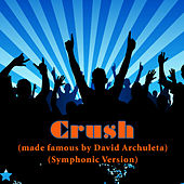 Crush (made famous by David Archuleta) (Symphonic Version) by St. Martin's Symphony Of Los Angeles