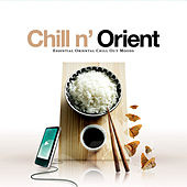 Chill N' Orient - Essential Oriental Chill Out Moods by Various Artists