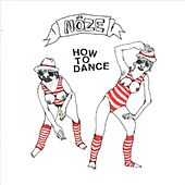 How To Dance by Noze