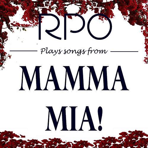 Mama Mia! - The Rpo Plays The Songs Of Abba by Royal Philharmonic Orchestra