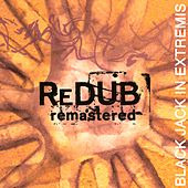 Black Jack in Extremis (Remastered Version) [feat. Richard Desjardins] by Redub!