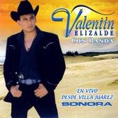 En Vivo Desde Villa Juarez Sonora by Valentin Elizalde