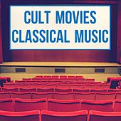 Cult Movies Classical Music by Various Artists