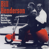 Complete VeeJay Recordings - Vol. 2 by Bill Henderson