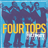 The Ultimate Collection:  Four Tops by The Four Tops