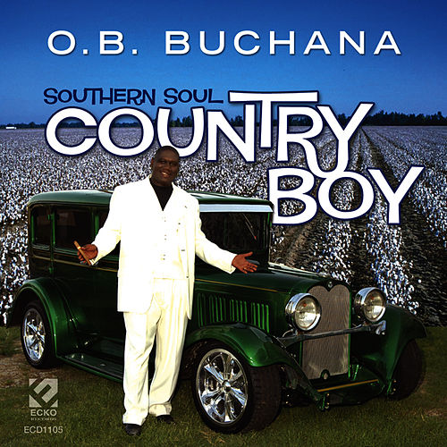 Southern Soul Country Boy by O.B. Buchana