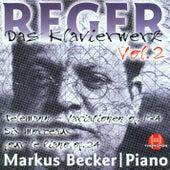Max Reger: Das Klavierwerk Vol. 2 by Markus Becker