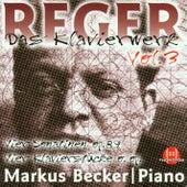 Max Reger: Das Klavierwerk Vol. 3 by Markus Becker