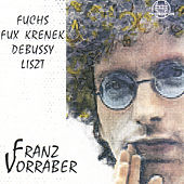 Fuchs, Fux, Krenek, Debussy, Liszt by Franz Vorraber