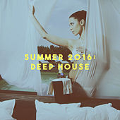 Summer 2016: Deep House by Various Artists