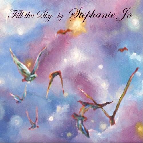 Fill the Sky by Stephanie Jo