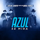 Azul Se Mira by Los Del Arroyo