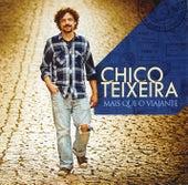 Mais que o viajante de Chico Teixeira