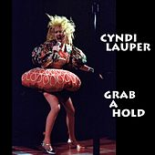 Grab a Hold (Live) by Cyndi Lauper
