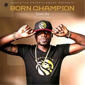 Born Champion (feat. L.A.X & Ceeza) by Simon