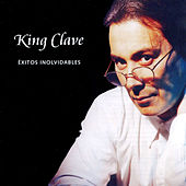 Exitos Inolvidables by King Clave