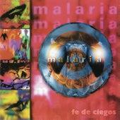 Malaria (Fe de Ciegos) de Malaria
