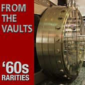 From The Vaults 60's Rarities by Various Artists