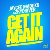 Get It Again by Jaycee Madoxx