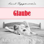 Art of Happiness: Glaube by Kurt Tepperwein