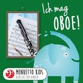 Ich mag Oboe! (Menuetto Kids - Klassik für Kinder) von Various Artists