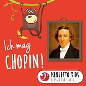 Ich mag Chopin! (Menuetto Kids - Klassik für Kinder) von Various Artists