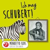 Ich mag Schubert! (Menuetto Kids - Klassik für Kinder) von Various Artists