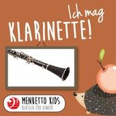 Ich mag Klarinette! (Menuetto Kids - Klassik für Kinder) von Various Artists