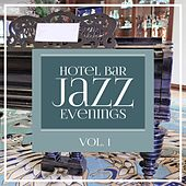 Hotel Bar Jazz Evenings, Vol. 1 by Various Artists
