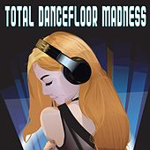 Total Dancefloor Madness de Various Artists