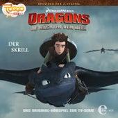 Folge 15: Der Skrill (Das Original-Hörspiel zur TV-Serie) von Dragons - Die Wächter von Berk