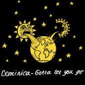 Gotta Let You Go (The Remixes) von Dominica
