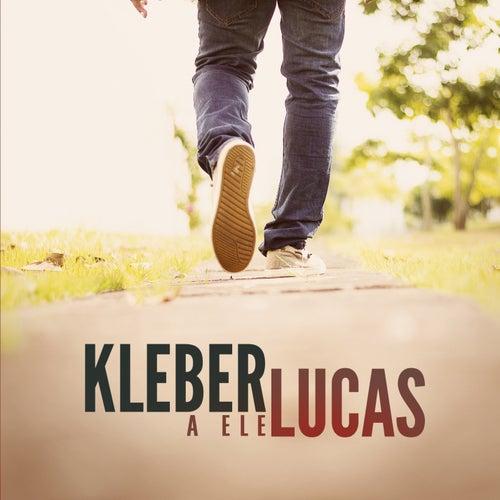 A Ele de Kleber Lucas
