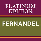 Fernandel - Platinum Edition (The Greatest Hits Ever!) von Fernandel