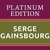 Serge Gainsbourg - Platinum Edition (The Greatest Hits Ever!) de Serge Gainsbourg