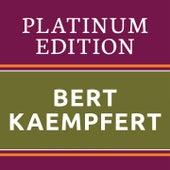 Bert Kaempfert - Platinum Edition (The Greatest Hits Ever!) by Bert Kaempfert
