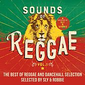 Sounds of Reggae, Vol. 1 : The Best of Reggae and Dancehall Selected by Sly & Robbie de Various Artists