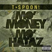 Mo Money, Mo Hataz by T-$Poon
