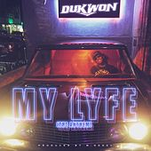 My Lyfe (The Anthem) by Dukwon