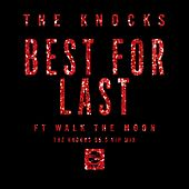 Best For Last (feat. Walk The Moon) [The Knocks 55.5 VIP Mix] von The Knocks